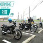 MORNING RIDE #8のレポート